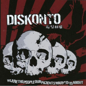 """Diskonto """"We Are The People Our Parents Warned Us About"""" 12inch"""