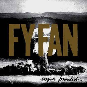 """Fy Fan """"Ingen Framtid… …För Alltid"""" 7inch"""