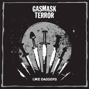 """Gasmask Terrör """"Like Daggers"""" 7inch"""